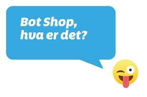 Bot Shop, hva er det?